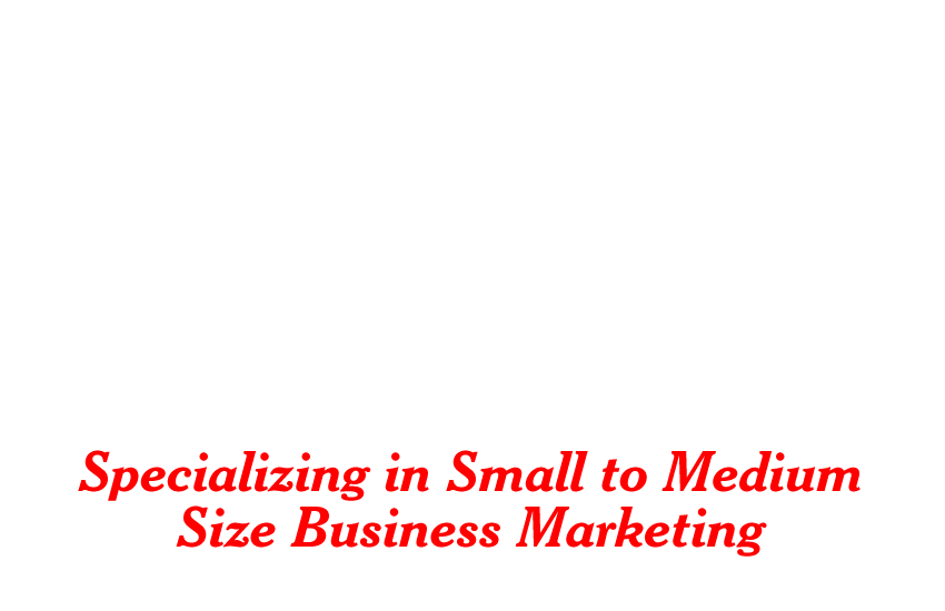 Specializing in Small to Medium Size Business Marketing